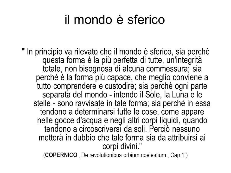 (COPERNICO , De revolutionibus orbium coelestium , Cap.1 )