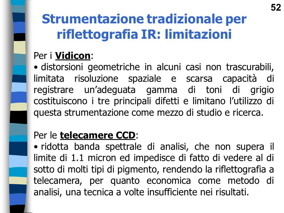 Strumentazione tradizionale per riflettografia IR: limitazioni