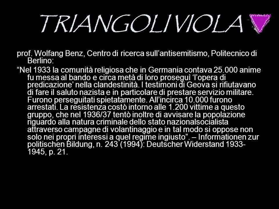 TRIANGOLI VIOLA prof. Wolfang Benz, Centro di ricerca sull'antisemitismo, Politecnico di Berlino: