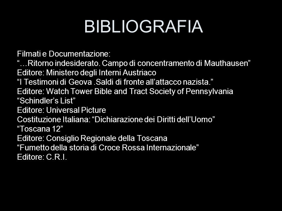 BIBLIOGRAFIA Filmati e Documentazione: