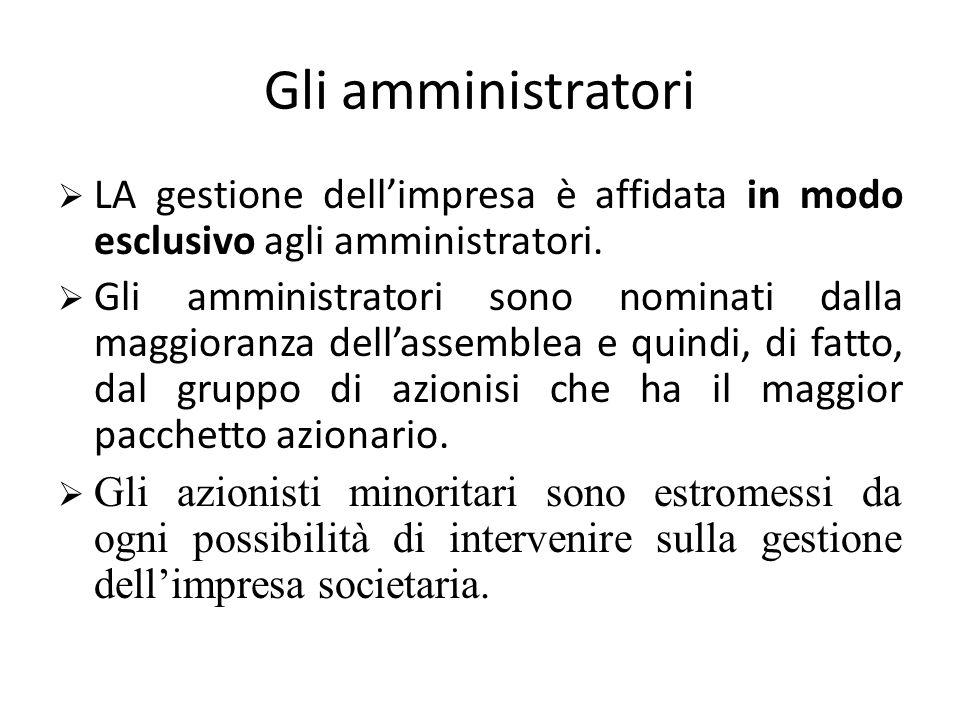 Gli amministratori LA gestione dell'impresa è affidata in modo esclusivo agli amministratori.