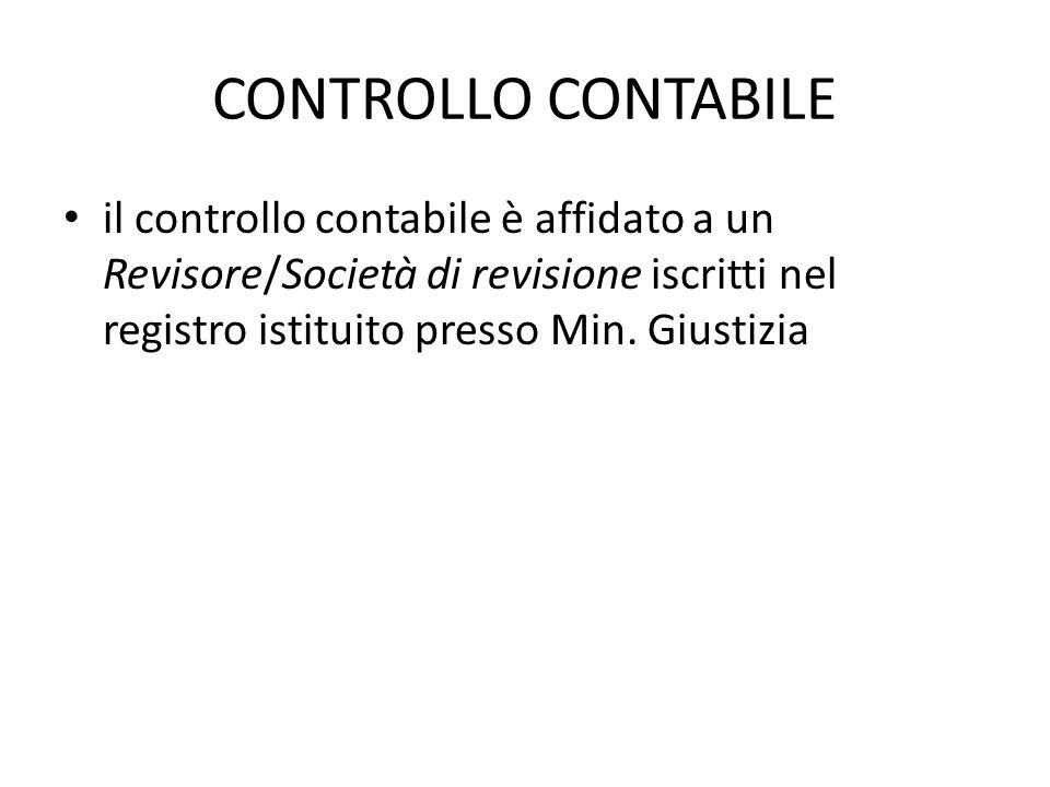CONTROLLO CONTABILE il controllo contabile è affidato a un Revisore/Società di revisione iscritti nel registro istituito presso Min.