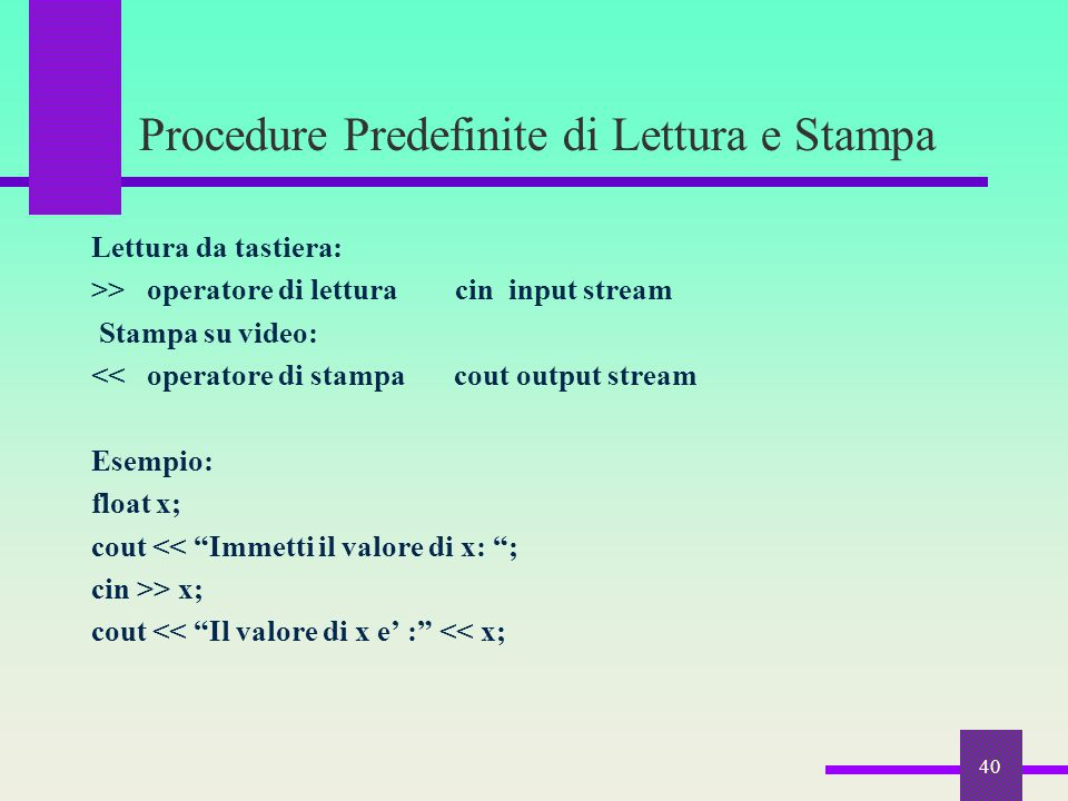 Procedure Predefinite di Lettura e Stampa