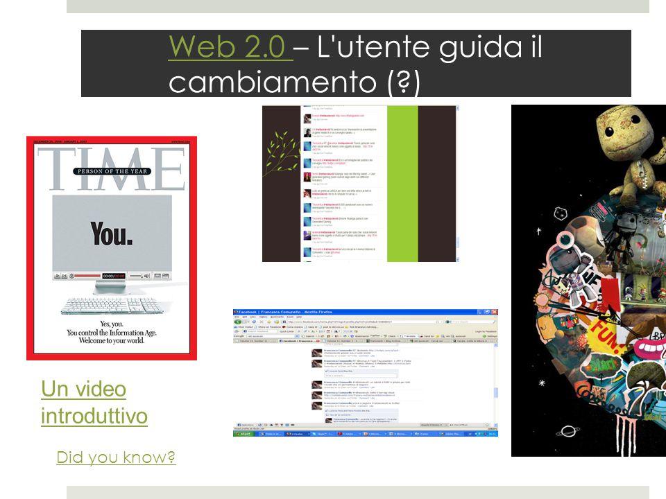 Web 2.0 – L utente guida il cambiamento ( )
