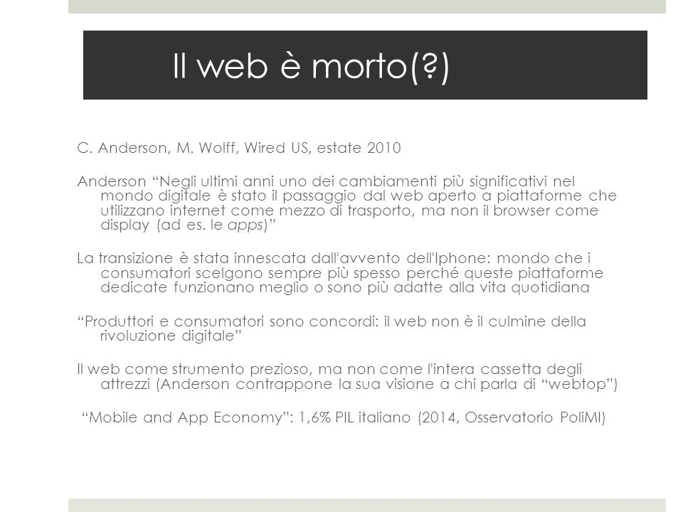 Il web è morto( ) C. Anderson, M. Wolff, Wired US, estate 2010