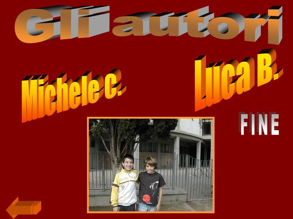Gli autori Luca B. Michele C. FINE