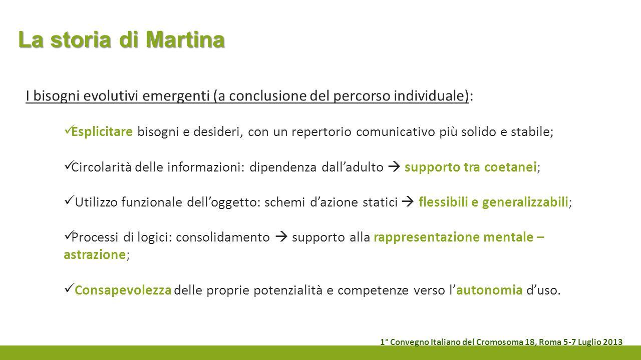 La storia di Martina I bisogni evolutivi emergenti (a conclusione del percorso individuale):