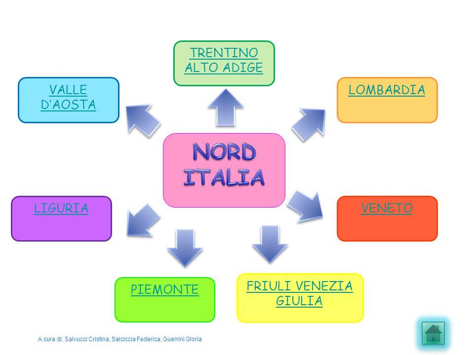 NORD ITALIA TRENTINO ALTO ADIGE VALLE D'AOSTA LOMBARDIA LIGURIA VENETO