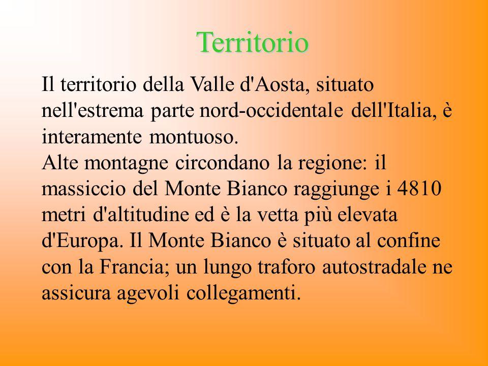 Territorio Il territorio della Valle d Aosta, situato nell estrema parte nord-occidentale dell Italia, è interamente montuoso.