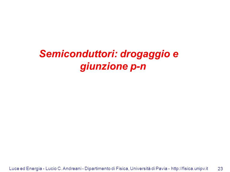 Semiconduttori: drogaggio e giunzione p-n