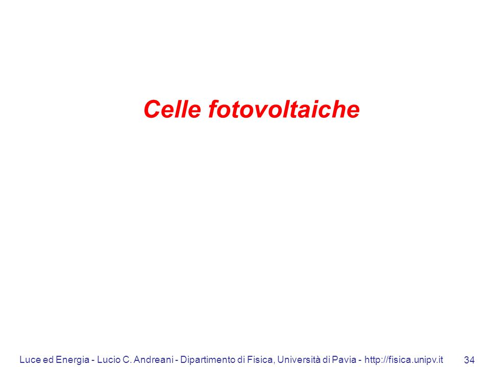 Celle fotovoltaiche Luce ed Energia - Lucio C.