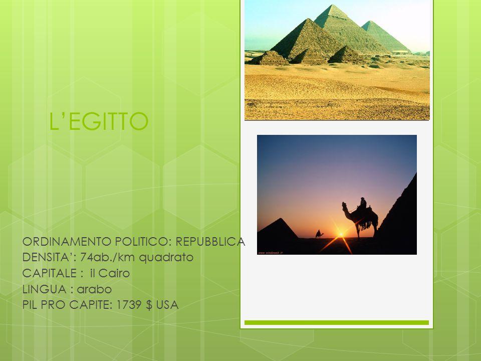 L'EGITTO ORDINAMENTO POLITICO: REPUBBLICA DENSITA': 74ab./km quadrato