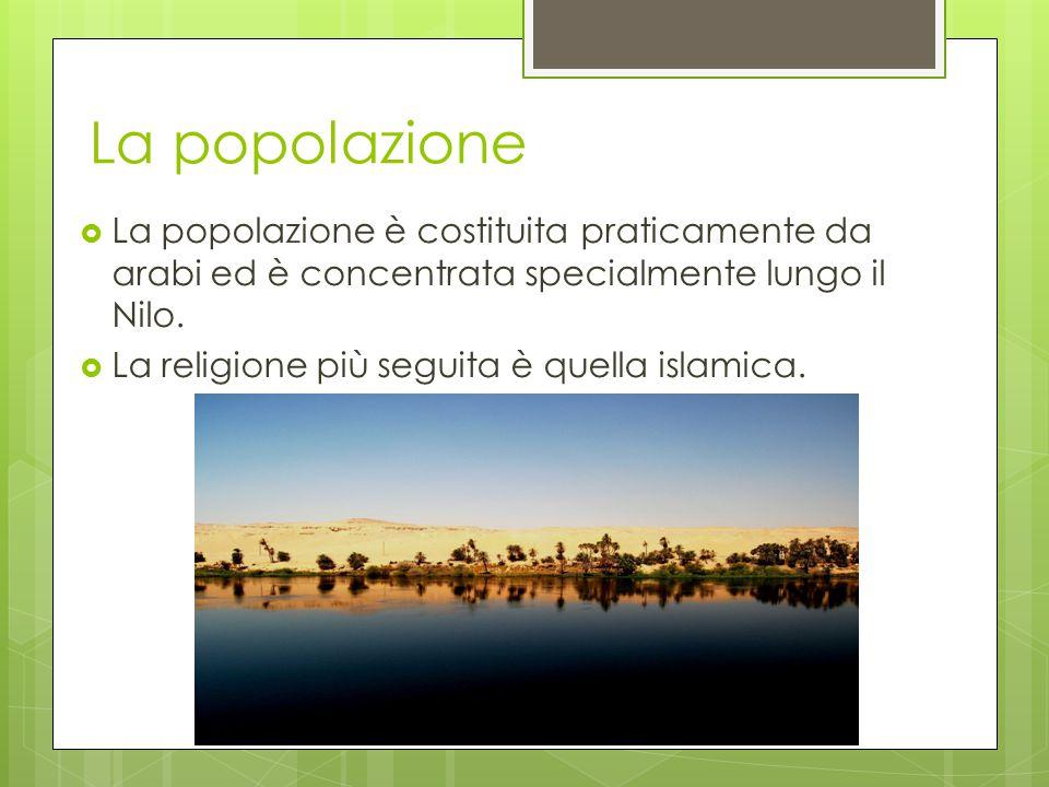 La popolazione La popolazione è costituita praticamente da arabi ed è concentrata specialmente lungo il Nilo.