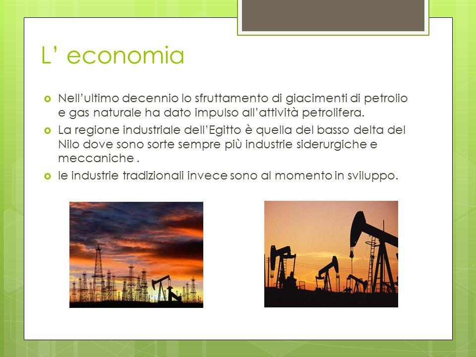 L' economia Nell'ultimo decennio lo sfruttamento di giacimenti di petrolio e gas naturale ha dato impulso all'attività petrolifera.