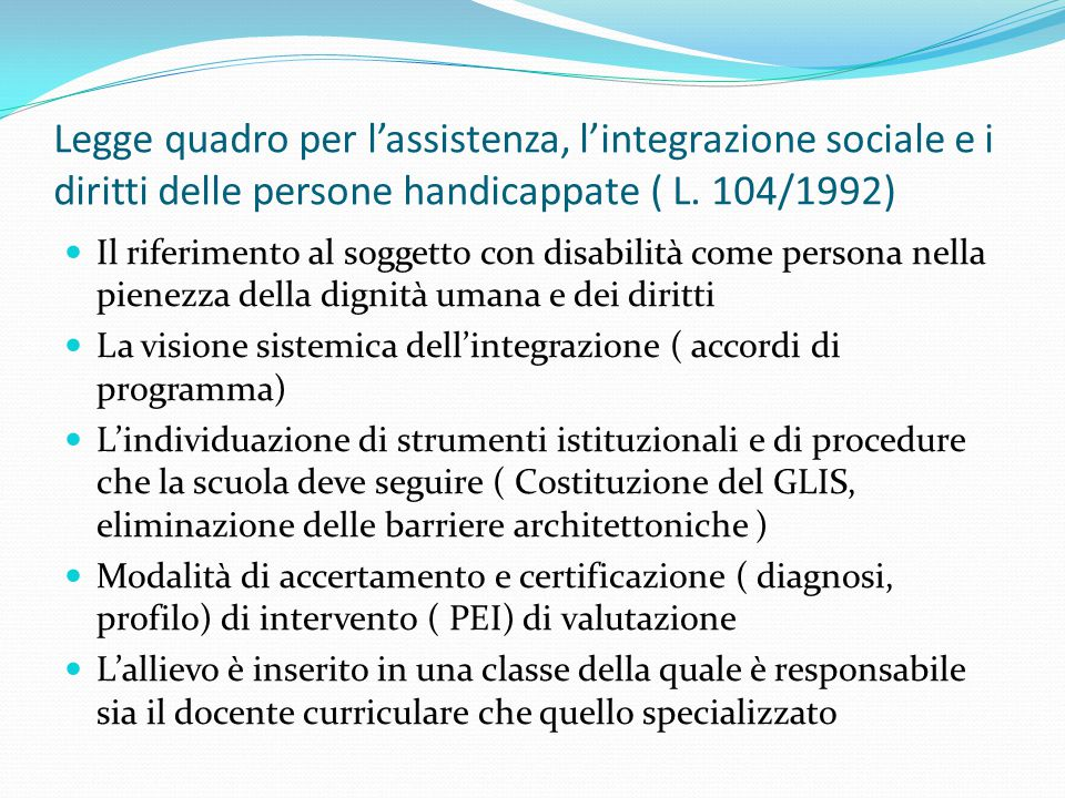 Legge quadro per l'assistenza, l'integrazione sociale e i diritti delle persone handicappate ( L. 104/1992)
