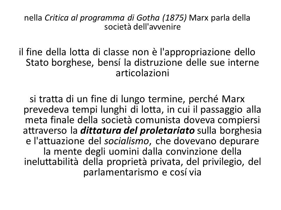 nella Critica al programma di Gotha (1875) Marx parla della società dell avvenire
