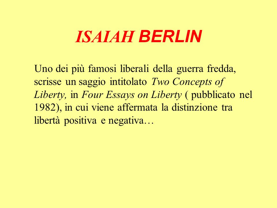 isaiah berlin four essays Isaiah berlin four essays on liberty two concepts of liberty - wikipedia isaiah berlin, five essays on liberty: an introduction two concepts of.