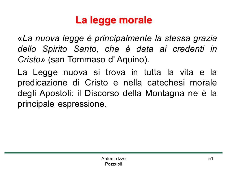 La legge morale «La nuova legge è principalmente la stessa grazia dello Spirito Santo, che è data ai credenti in Cristo» (san Tommaso d Aquino).