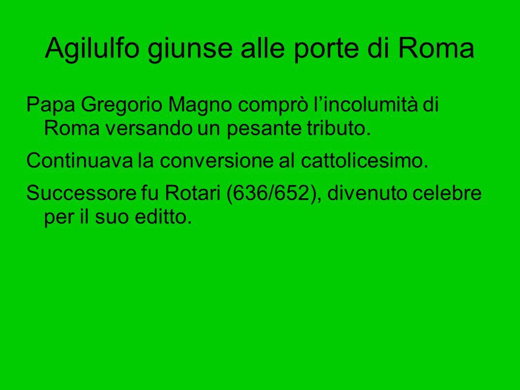 Agilulfo giunse alle porte di Roma
