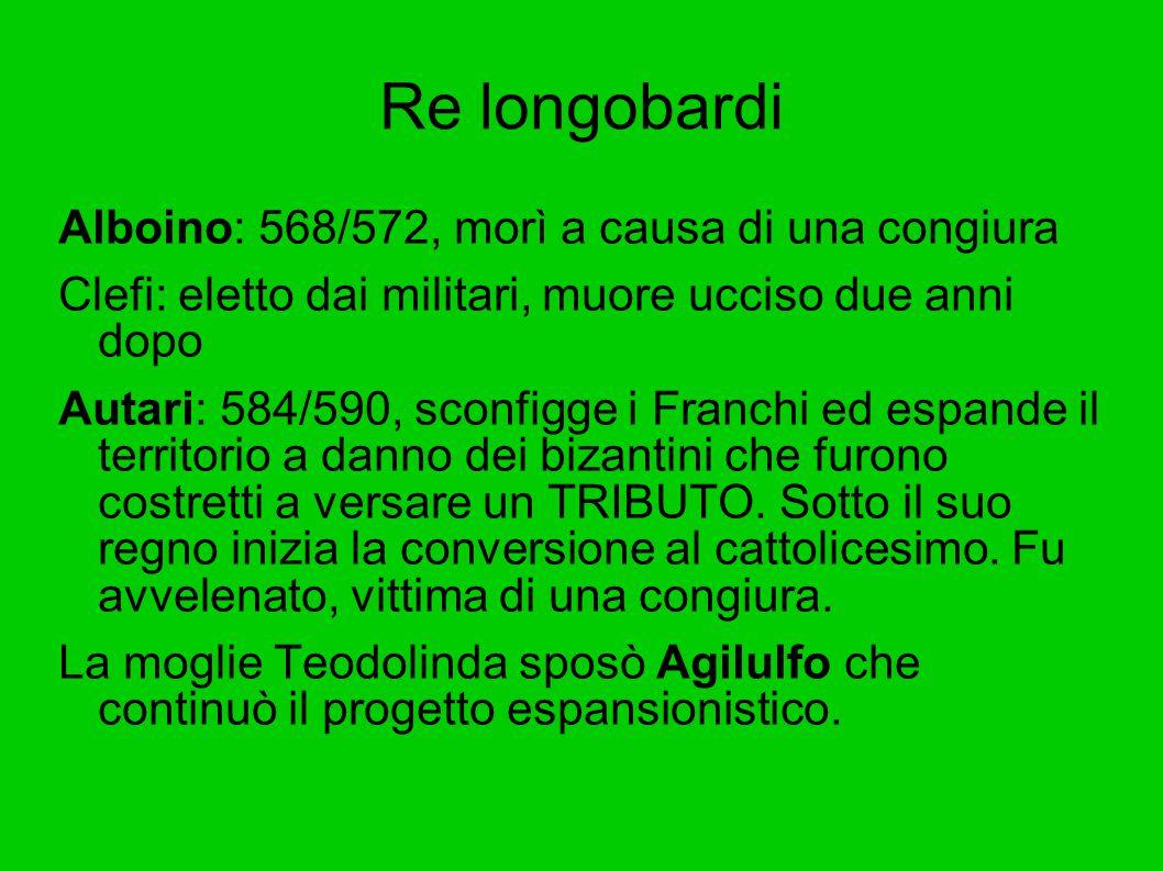 Re longobardi Alboino: 568/572, morì a causa di una congiura