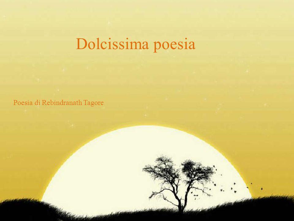 Dolcissima poesia Poesia di Rebindranath Tagore
