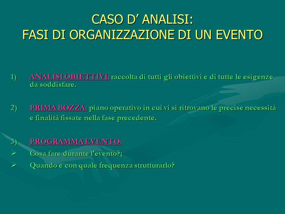 CASO D' ANALISI: FASI DI ORGANIZZAZIONE DI UN EVENTO