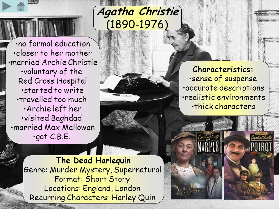 Agatha Christie (1890-1976) no formal education closer to her mother