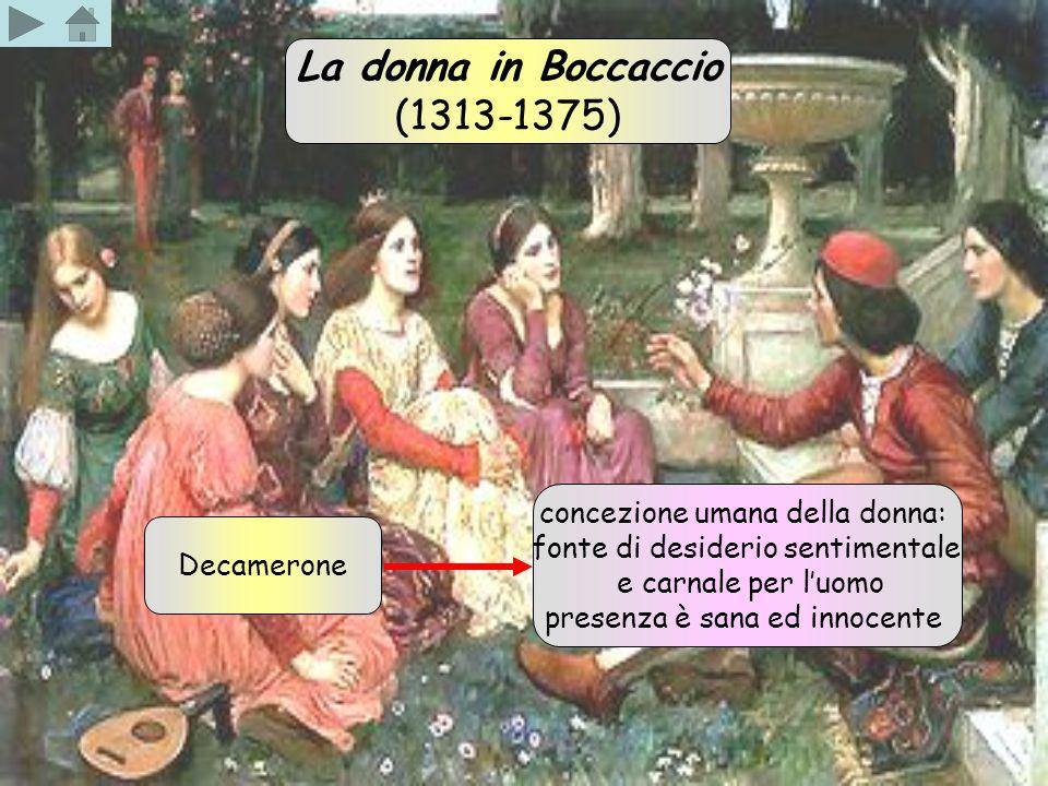 La donna in Boccaccio (1313-1375) concezione umana della donna: