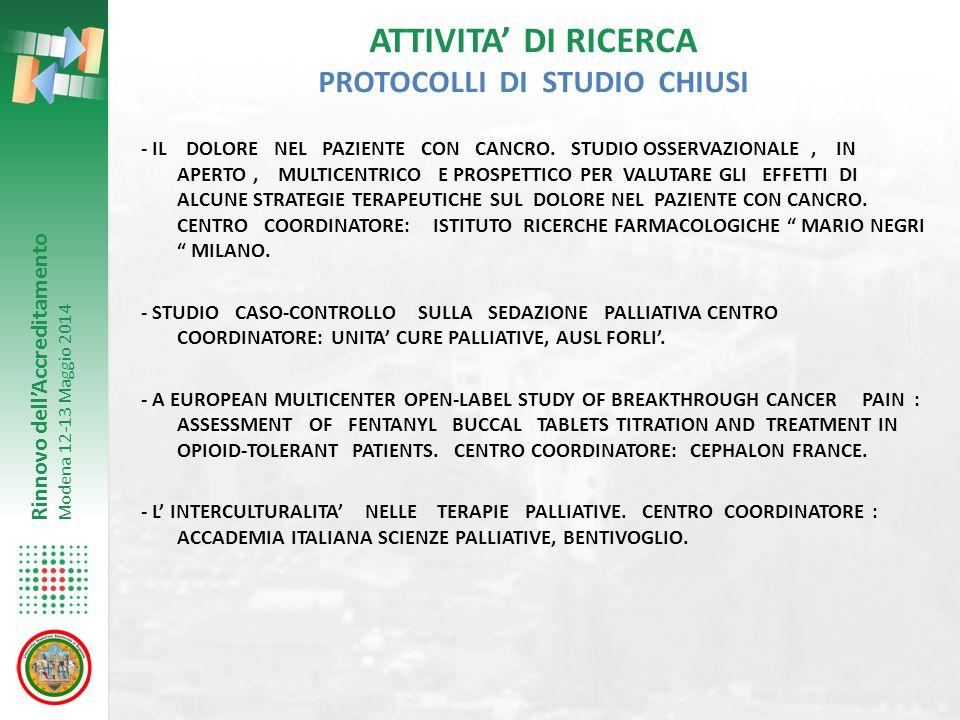 ATTIVITA' DI RICERCA PROTOCOLLI DI STUDIO CHIUSI