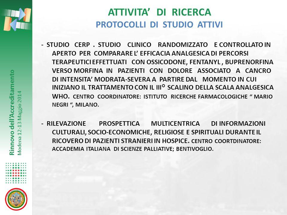 ATTIVITA' DI RICERCA PROTOCOLLI DI STUDIO ATTIVI