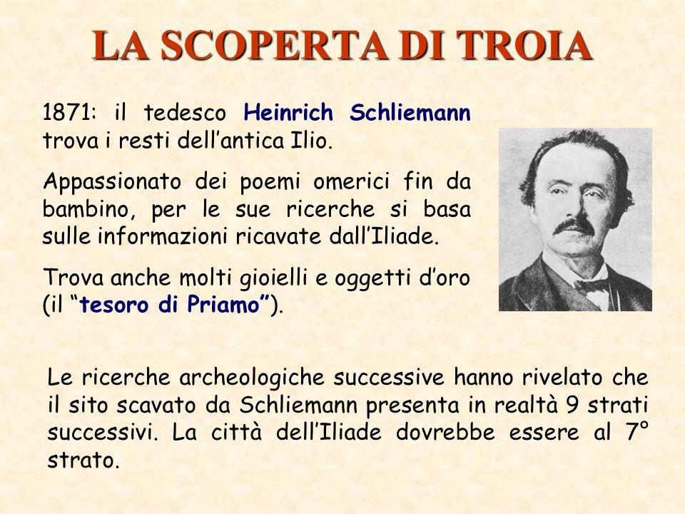 LA SCOPERTA DI TROIA 1871: il tedesco Heinrich Schliemann trova i resti dell'antica Ilio.