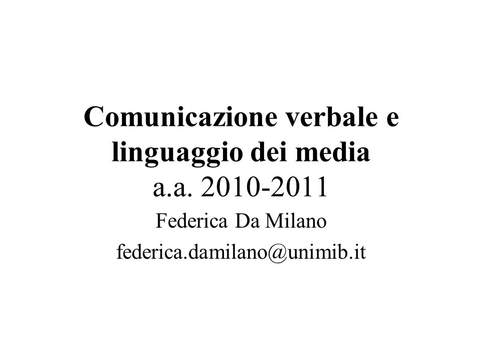 Comunicazione verbale e linguaggio dei media a.a. 2010-2011