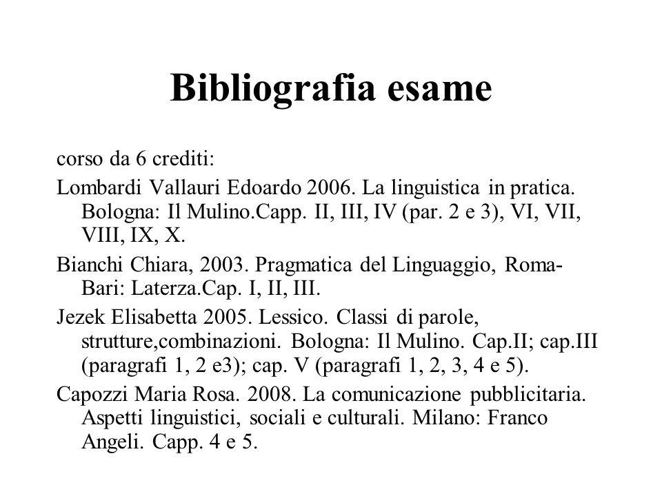 Bibliografia esame corso da 6 crediti: