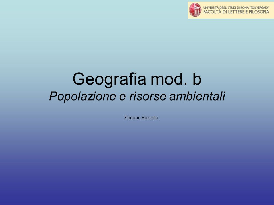 Geografia mod. b Popolazione e risorse ambientali