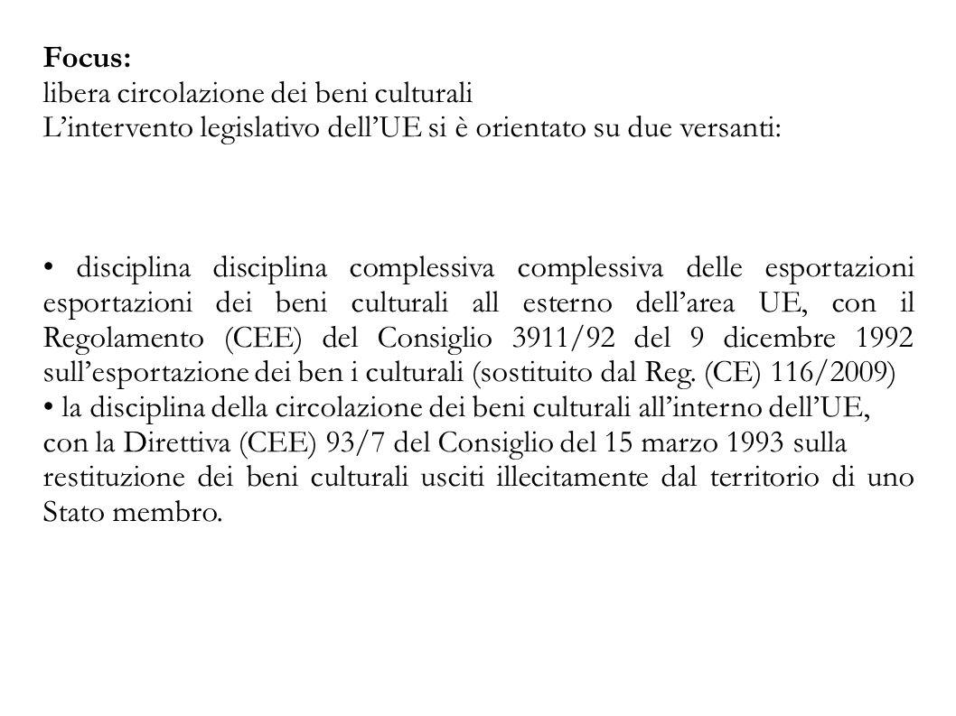 Focus: libera circolazione dei beni culturali. L'intervento legislativo dell'UE si è orientato su due versanti: