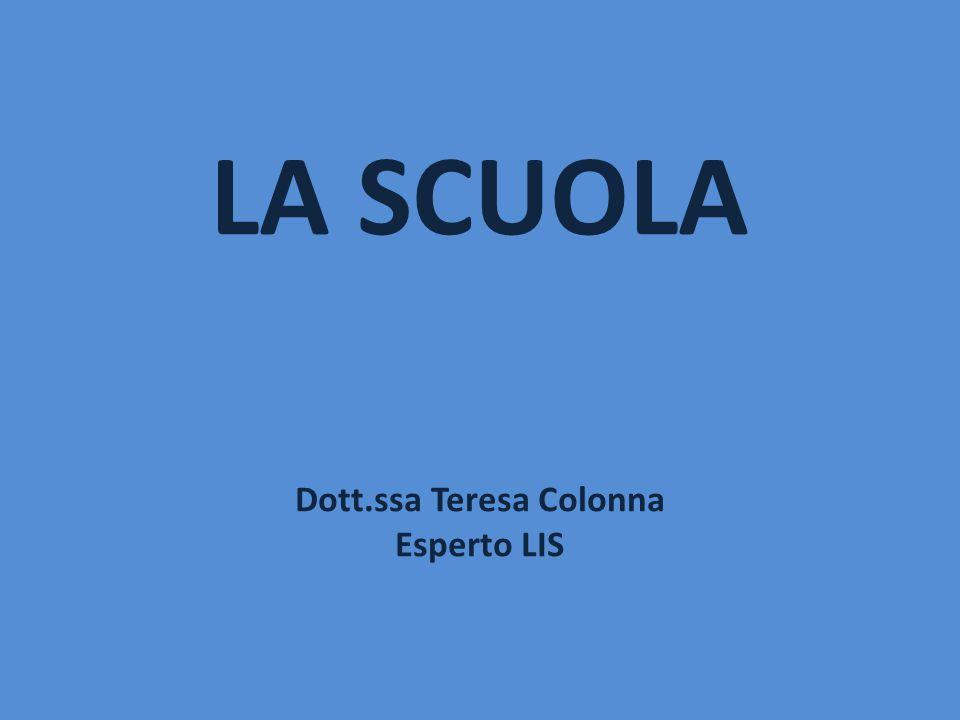 LA SCUOLA Dott.ssa Teresa Colonna Esperto LIS