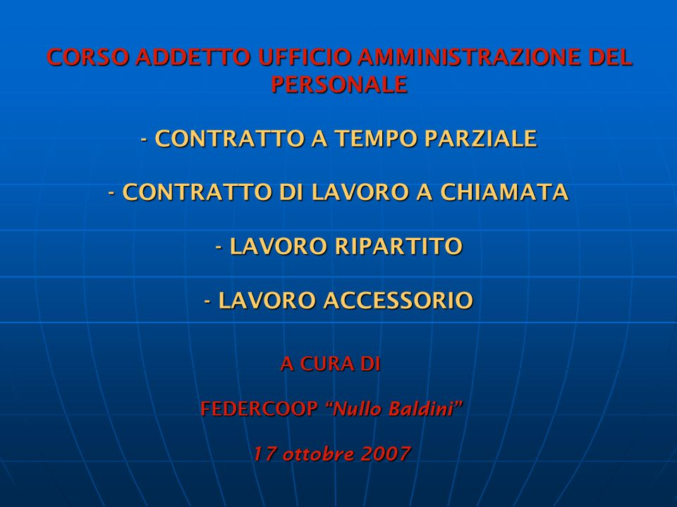 A CURA DI FEDERCOOP Nullo Baldini 17 ottobre 2007