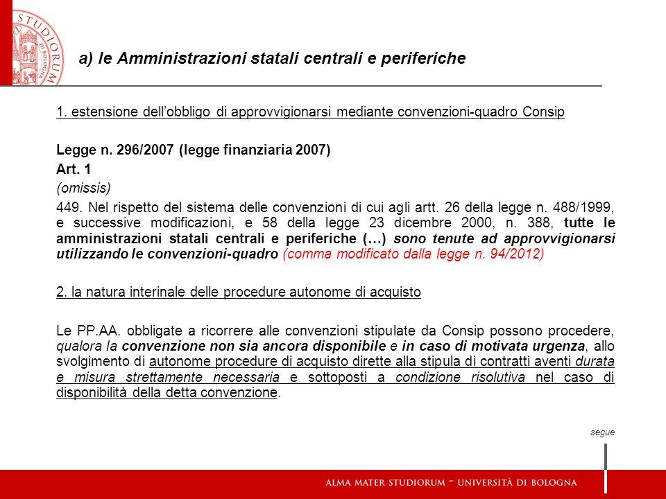 a) le Amministrazioni statali centrali e periferiche