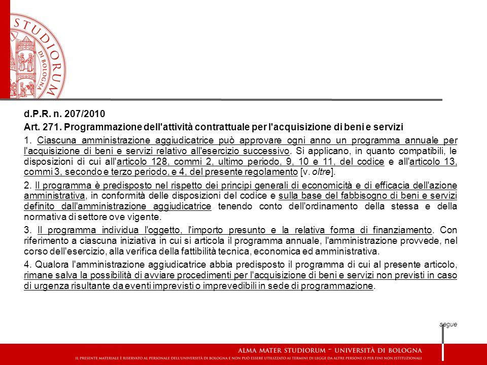 d.P.R. n. 207/2010 Art. 271. Programmazione dell attività contrattuale per l acquisizione di beni e servizi.