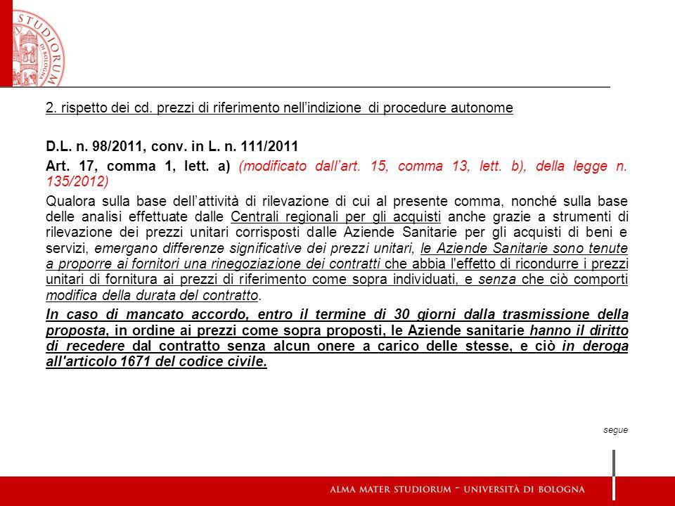 2. rispetto dei cd. prezzi di riferimento nell'indizione di procedure autonome