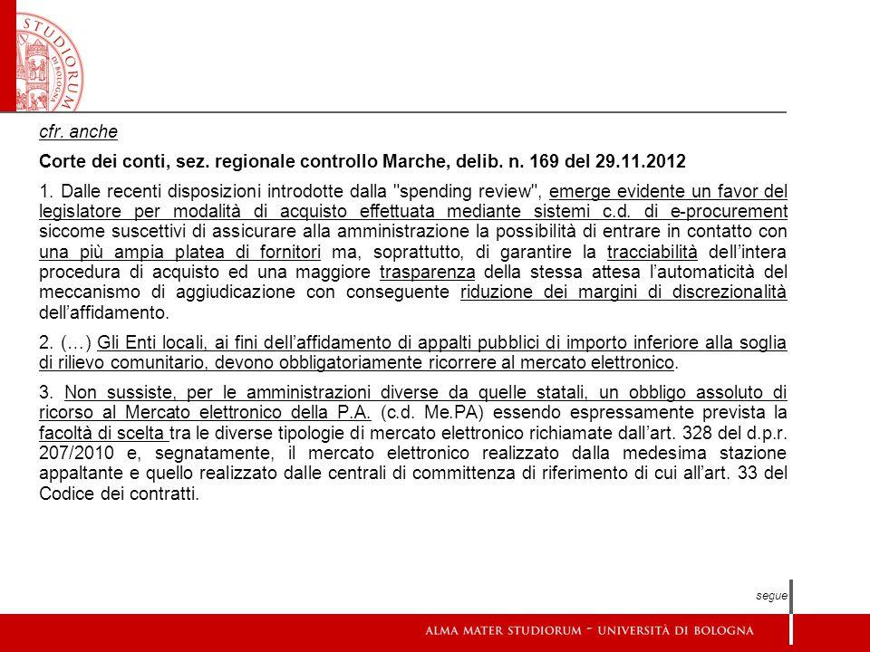cfr. anche Corte dei conti, sez. regionale controllo Marche, delib. n. 169 del 29.11.2012.