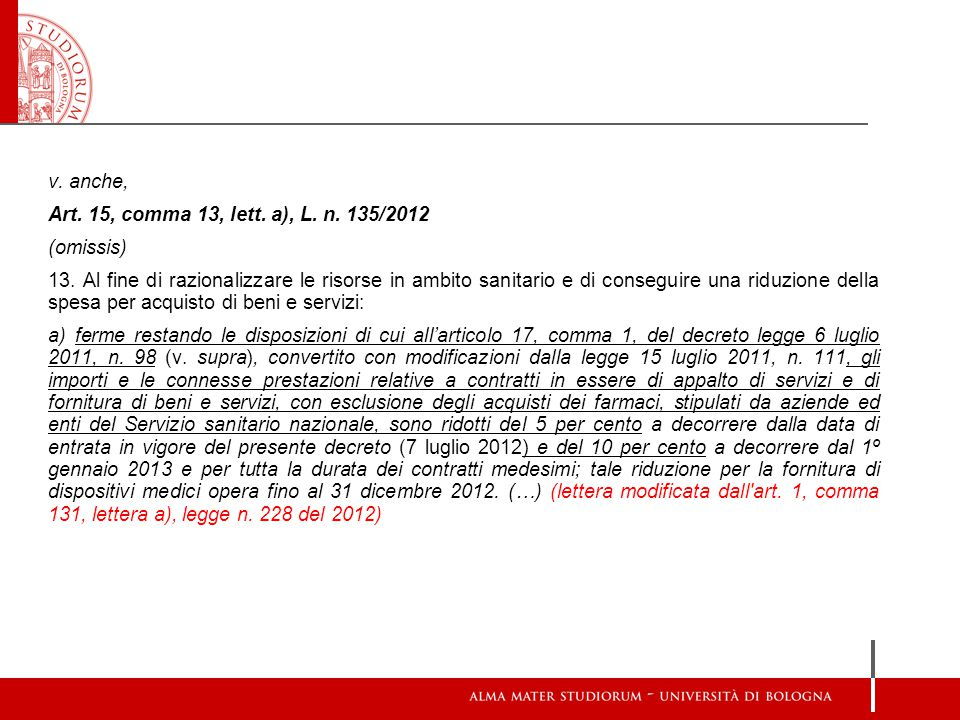 v. anche, Art. 15, comma 13, lett. a), L. n. 135/2012 (omissis)