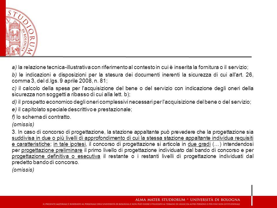a) la relazione tecnica-illustrativa con riferimento al contesto in cui è inserita la fornitura o il servizio;