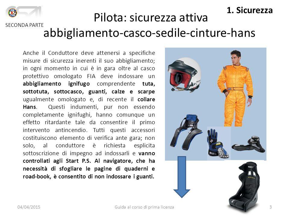 Pilota: sicurezza attiva abbigliamento-casco-sedile-cinture-hans
