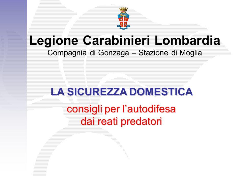 Legione Carabinieri Lombardia LA SICUREZZA DOMESTICA
