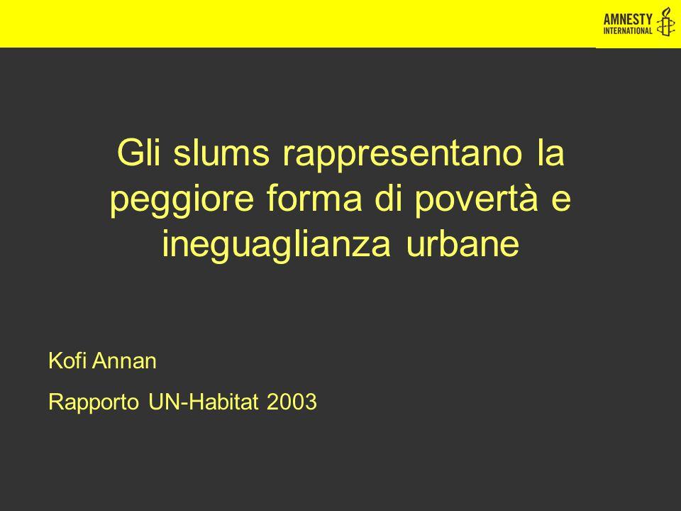 Gli slums rappresentano la peggiore forma di povertà e ineguaglianza urbane