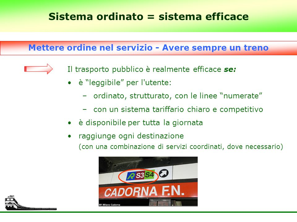 Sistema ordinato = sistema efficace