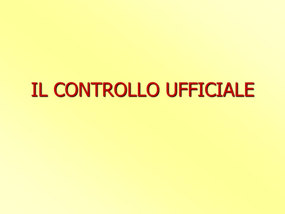 IL CONTROLLO UFFICIALE