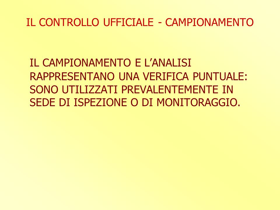 IL CONTROLLO UFFICIALE - CAMPIONAMENTO