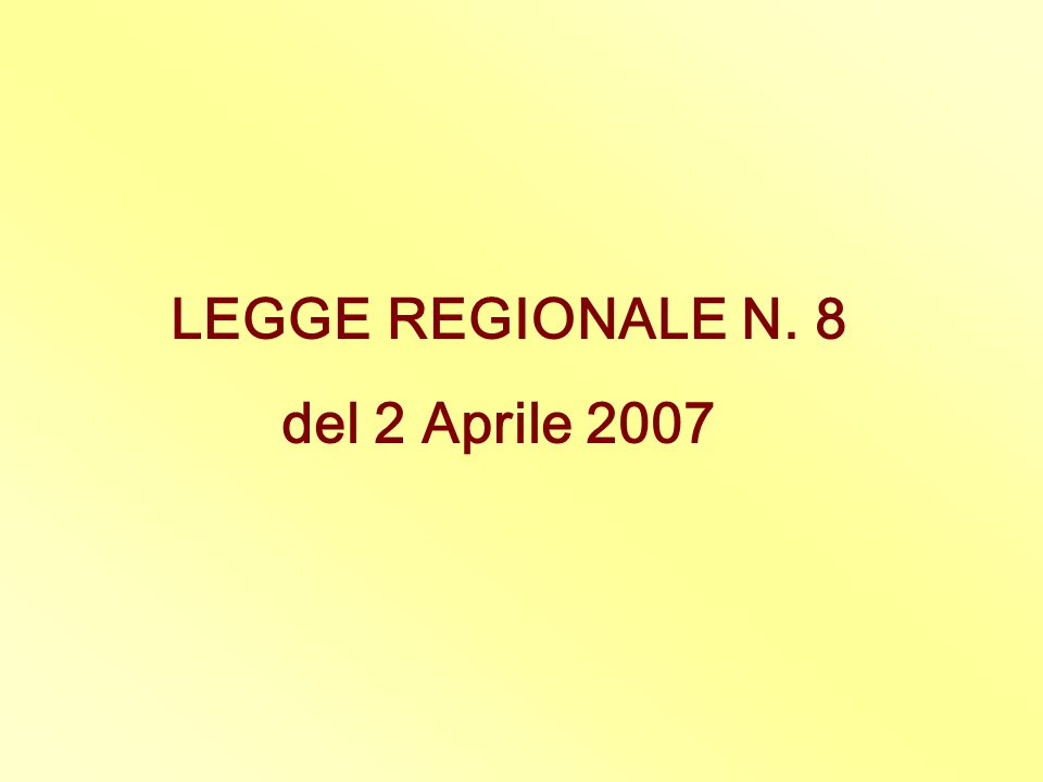 LEGGE REGIONALE N. 8 del 2 Aprile 2007